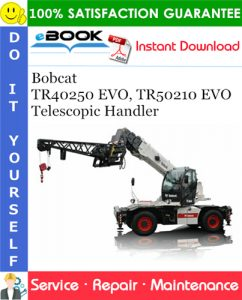 Bobcat TR40250 EVO, TR50210 EVO Telescopic Handler Service Repair Manual