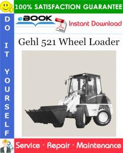 Gehl 521 Wheel Loader Service Repair Manual