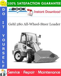 Gehl 280 All-Wheel-Steer Loader Service Repair Manual