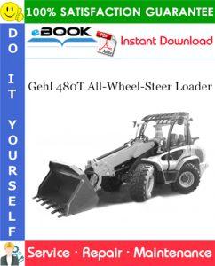 Gehl 480T All-Wheel-Steer Loader Service Repair Manual