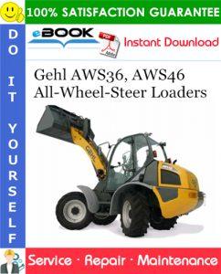 Gehl AWS36, AWS46 All-Wheel-Steer Loaders Service Repair Manual