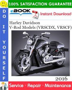 2016 Harley Davidson V-Rod Models (VRSCDX, VRSCF) Motorcycle Service Repair Manual