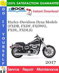 2017 Harley-Davidson Dyna Models (FXDB, FXDF, FXDWG, FXDL, FXDLS) Motorcycle Service Repair Manual