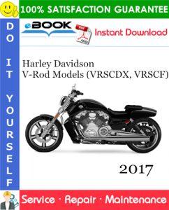 2017 Harley Davidson V-Rod Models (VRSCDX, VRSCF) Motorcycle Service Repair Manual