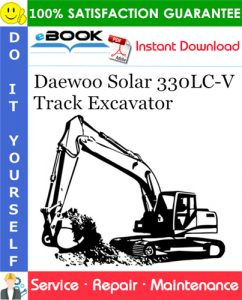 Daewoo Solar 330LC-V Track Excavator Service Repair Manual (Serial Number: 1001 and Up)