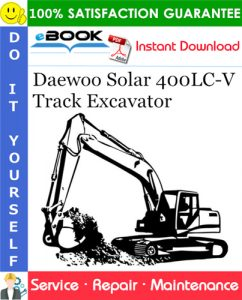Daewoo Solar 400LC-V Track Excavator Service Repair Manual (Serial Number: 1001 and Up)