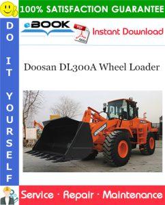 Doosan DL300A Wheel Loader Service Repair Manual (Serial Number: 10001 and Up)