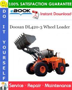 Doosan DL420-3 Wheel Loader Service Repair Manual (Serial Number: 10001 and Up)