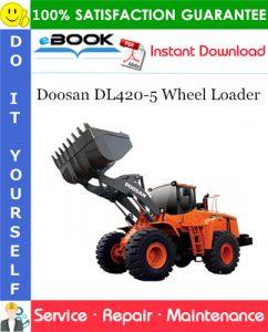 Doosan DL420-5 Wheel Loader Service Repair Manual (Serial Number: 10001 and Up)