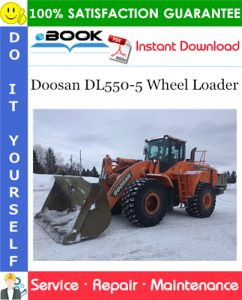 Doosan DL550-5 Wheel Loader Service Repair Manual (Serial Number: 10001 and Up)