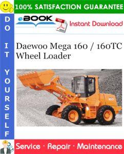Daewoo Mega 160 / 160TC Wheel Loader Service Repair Manual