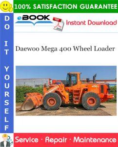 Daewoo Mega 400 Wheel Loader Service Repair Manual