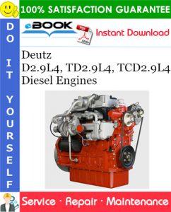 Deutz D2.9L4, TD2.9L4, TCD2.9L4 Diesel Engines Service Repair Manual