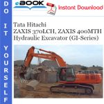 Tata Hitachi ZAXIS 370LCH, ZAXIS 400MTH Hydraulic Excavator Service Repair Manual (GI-Series)