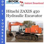 Hitachi ZAXIS 450 Hydraulic Excavator Service Repair Manual