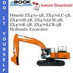 Hitachi ZX470-5B, ZX470LC-5B, ZX470H-5B, ZX470LCH-5B, ZX470R-5B, ZX470LCR-5B Hydraulic Excavator