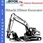 Hitachi ZX600 Excavator Service Repair Manual