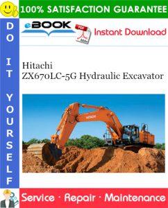 Hitachi ZX670LC-5G Hydraulic Excavator Service Repair Manual + Circuit Diagram
