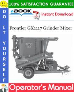 Frontier GX1117 Grinder Mixer Operator's Manual