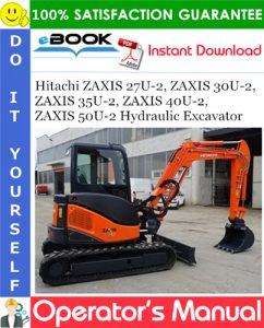 Hitachi ZAXIS 27U-2, ZAXIS 30U-2, ZAXIS 35U-2, ZAXIS 40U-2, ZAXIS 50U-2 Hydraulic Excavator