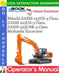 Hitachi ZAXIS 135US-3 Class, ZAXIS 225US-3 Class, ZAXIS 225USR-3 Class Hydraulic Excavator
