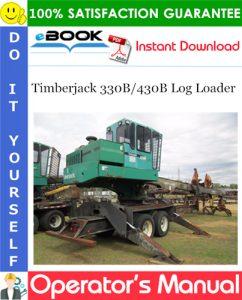 Timberjack 330B/430B Log Loader Operator's Manual
