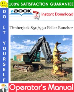 Timberjack 850/950 Feller Buncher Operator's Manual