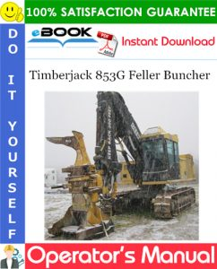 Timberjack 853G Feller Buncher Operator's Manual