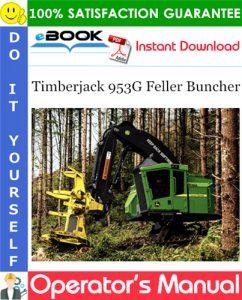 Timberjack 953G Feller Buncher Operator's Manual