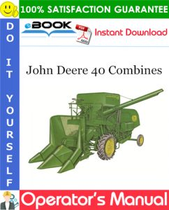 John Deere 40 Combines Operator's Manual