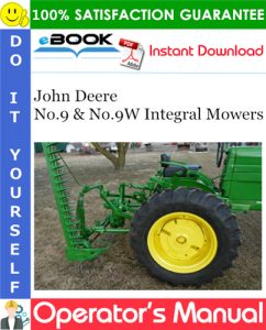 John Deere No.9 & No.9W Integral Mowers Operator's Manual