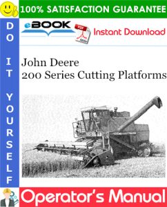 John Deere 200 Series Cutting Platforms Operator's Manual