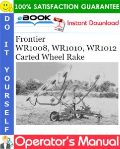 Frontier WR1008, WR1010, WR1012 Carted Wheel Rake Operator's Manual