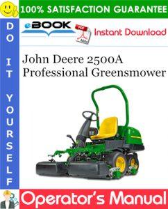 John Deere 2500A Professional Greensmower Operator's Manual