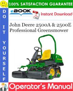 John Deere 2500A & 2500E Professional Greensmower Operator's Manual