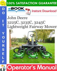 John Deere 3225C, 3235C, 3245C Lightweight Fairway Mower Operator's Manual