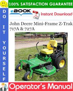 John Deere Mini-Frame Z-Trak 717A & 727A Operator's Manual