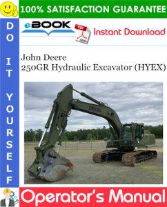 John Deere 250GR Hydraulic Excavator (HYEX) Operator's Manual