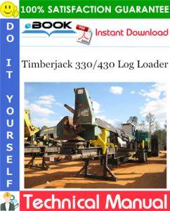 Timberjack 330/430 Log Loader Technical Manual