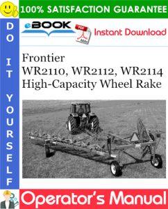 Frontier WR2110, WR2112, WR2114 High-Capacity Wheel Rake Operator's Manual